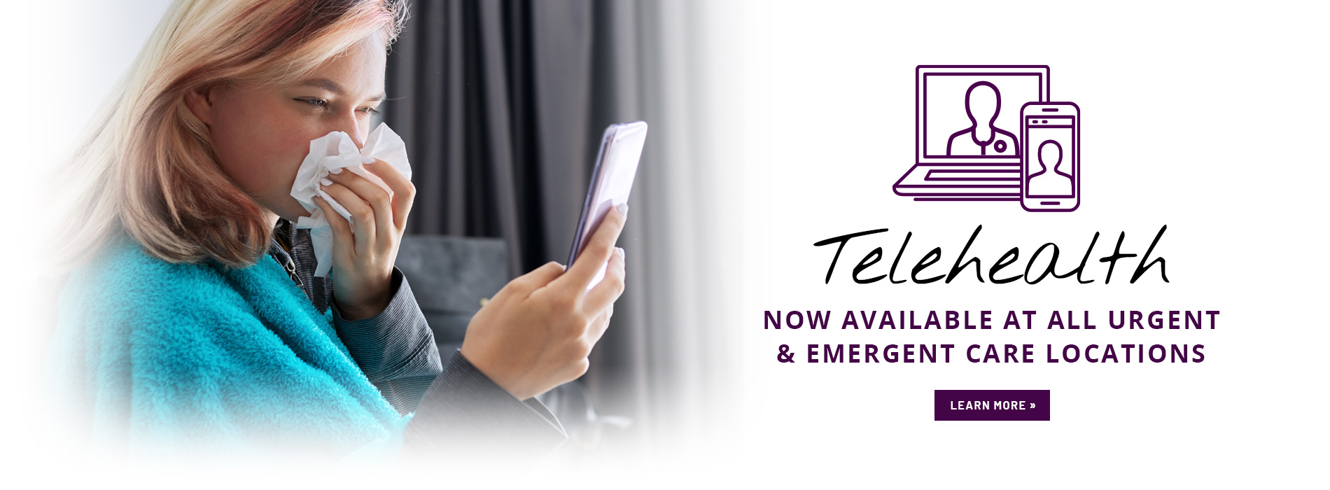 Telehealth available at all urgent and emergent care locations